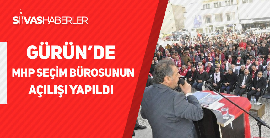 Gürün'de MHP Seçim Bürosunun Açılışı Yapıldı
