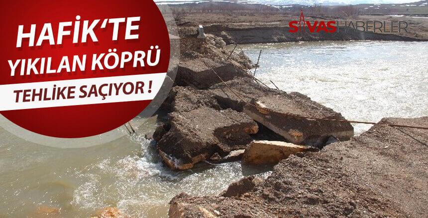 Hafik'te Yıkılan Köprü Tehlike Saçıyor!
