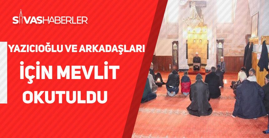 Muhsin Yazıcıoğlu ve arkadaşları için mevlit okutuldu