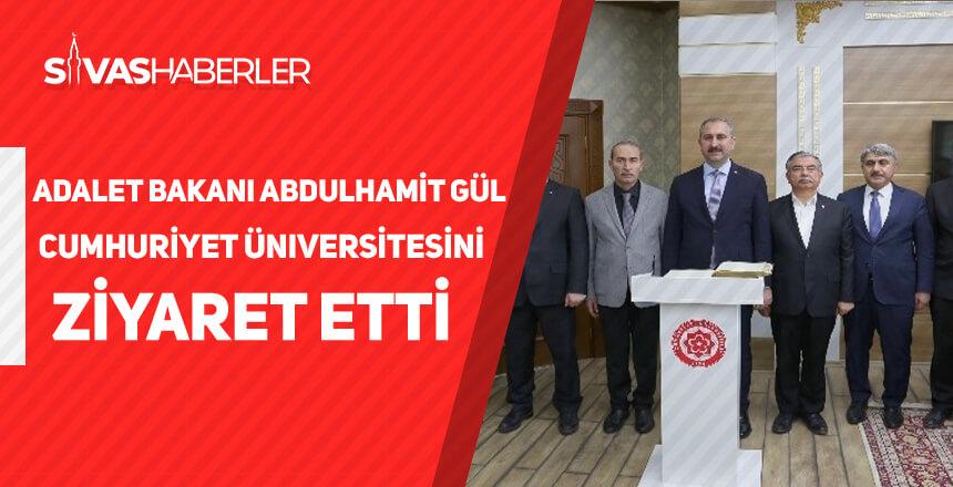 Adalet Bakanı Abdulhamit Gül, Cumhuriyet Üniversitesini Ziyaret Etti