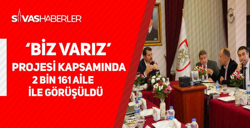 'Biz Varız' projesinde 2 bin 161 aile ile görüşüldü