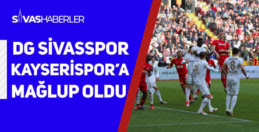 DG Sivasspor Kayserispor'a Mağlup Oldu