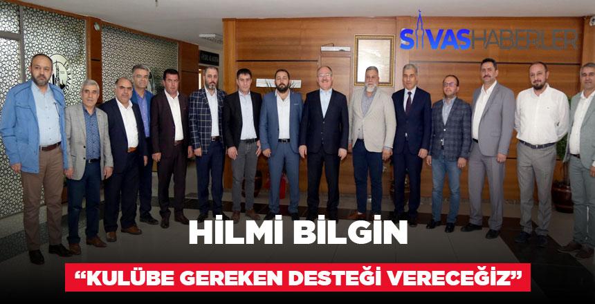 Hilmi Bilgin'den Sivas Belediyespor'a destek açıklaması