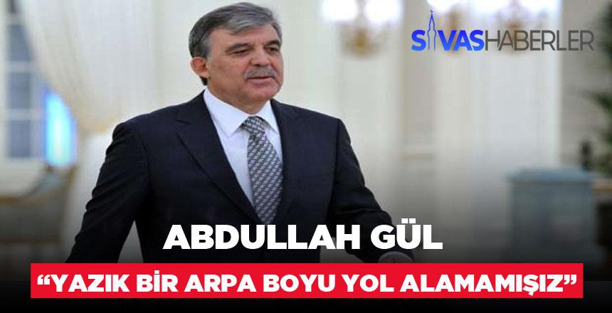 """Abdullah Gül YSK Yorumu : """"Yazık, bir arpa boyu yol alamamışız"""""""