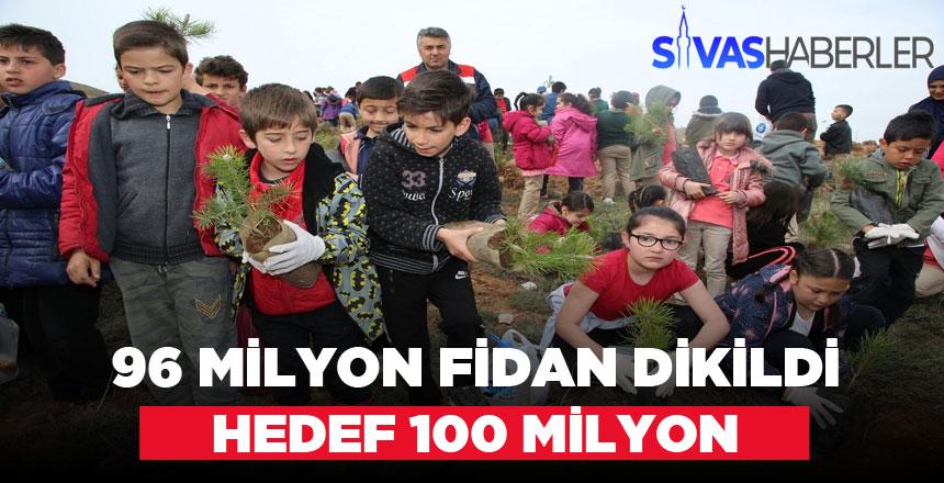 96 Milyon Fidan Dikildi, Hedef 100 Milyon