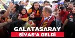 Galatasaray Sivas'a Kupa Finaline Geldi