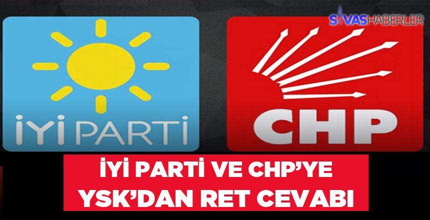 CHP ve İyi Parti'nin İptal Başvurusuna RET