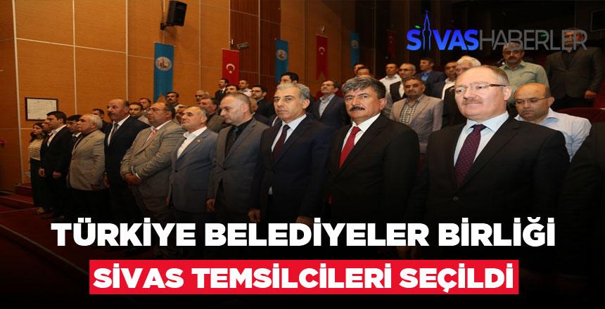 Belediyeler birliğinin Sivas temsilcileri belli oldu