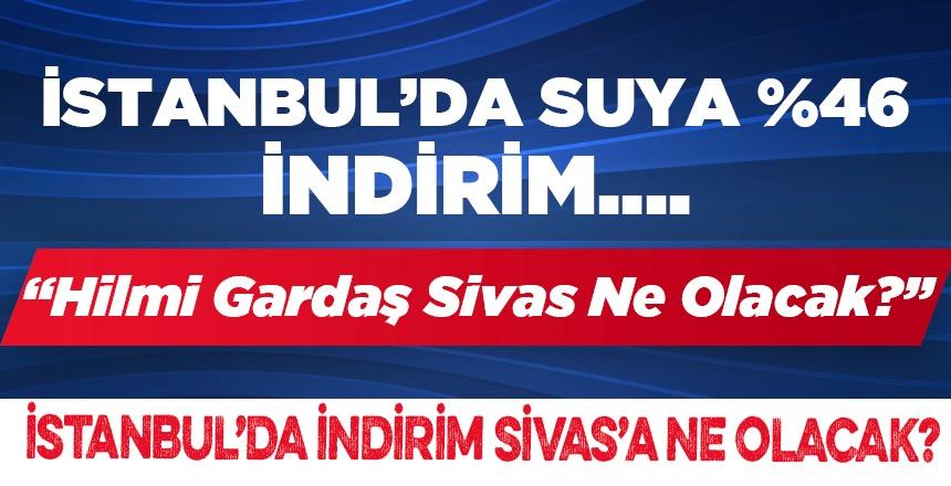 İstanbul'da İndirim, Sivas'a Ne Olacak ?