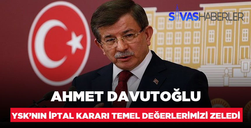 """Ahmet Davutoğlu YSK'nın Kararına """"Temel Değerlerimiz Zedelendi"""""""